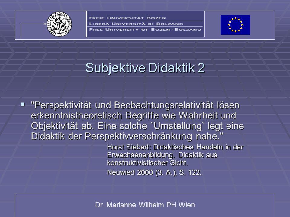 Dr. Marianne Wilhelm PH Wien Subjektive Didaktik 2 