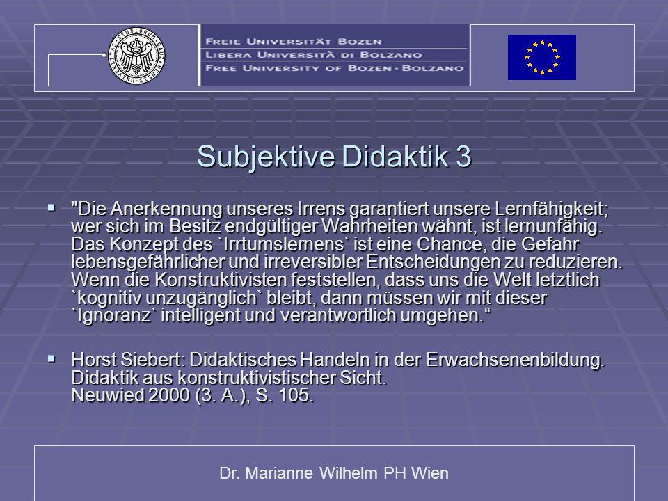 Dr. Marianne Wilhelm PH Wien Subjektive Didaktik 3 