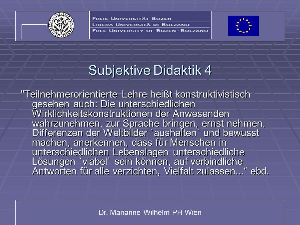 Dr. Marianne Wilhelm PH Wien Subjektive Didaktik 4
