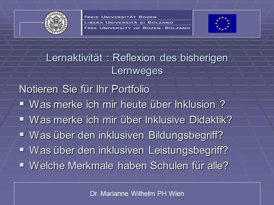 Dr. Marianne Wilhelm PH Wien Lernaktivität : Reflexion des bisherigen Lernweges Notieren Sie für Ihr Portfolio  Was merke ich mir heute über Inklusio