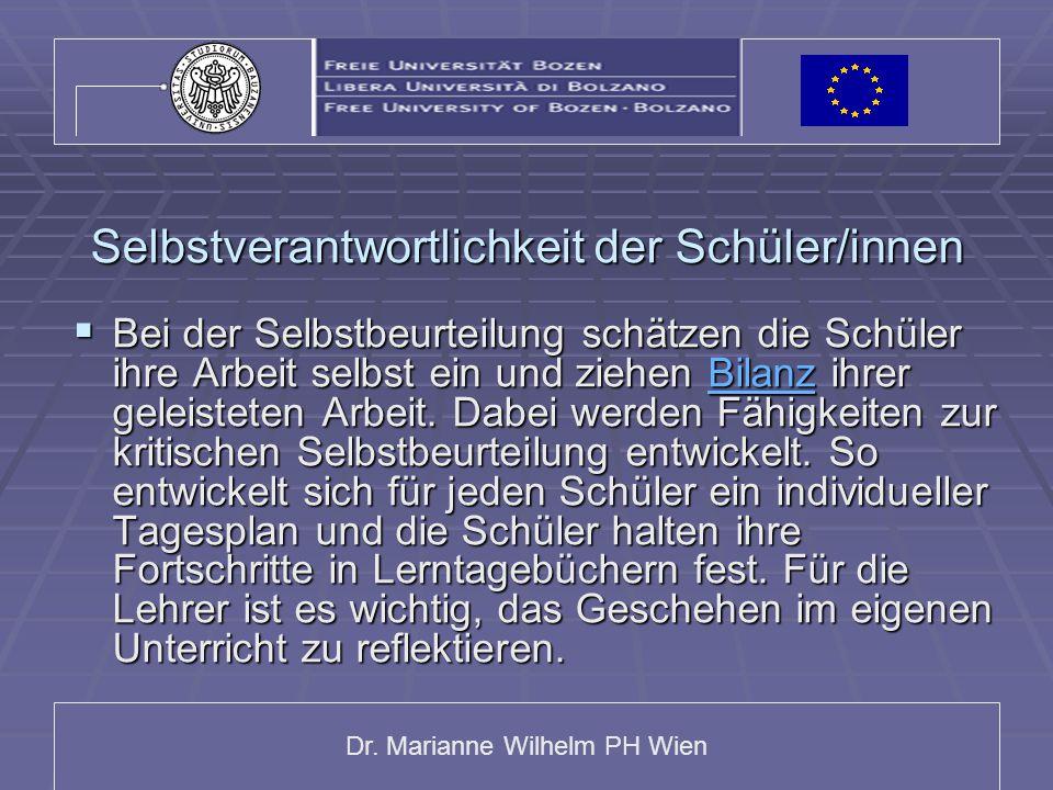 Dr. Marianne Wilhelm PH Wien Selbstverantwortlichkeit der Schüler/innen  Bei der Selbstbeurteilung schätzen die Schüler ihre Arbeit selbst ein und zi