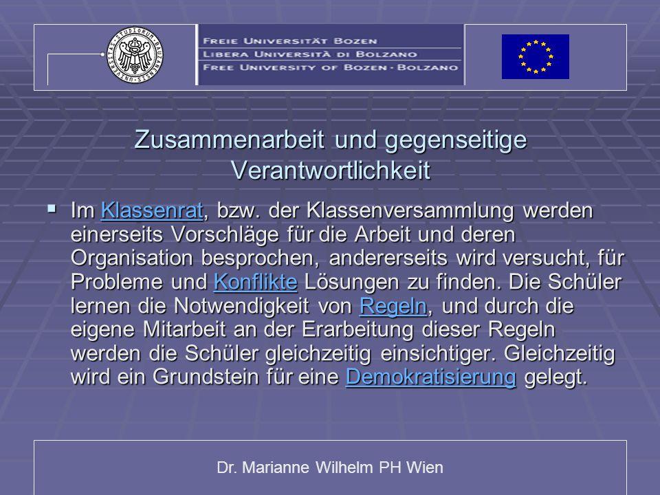 Dr. Marianne Wilhelm PH Wien Zusammenarbeit und gegenseitige Verantwortlichkeit  Im Klassenrat, bzw. der Klassenversammlung werden einerseits Vorschl