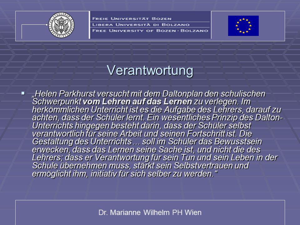 """Dr. Marianne Wilhelm PH Wien Verantwortung  """"Helen Parkhurst versucht mit dem Daltonplan den schulischen Schwerpunkt vom Lehren auf das Lernen zu ver"""