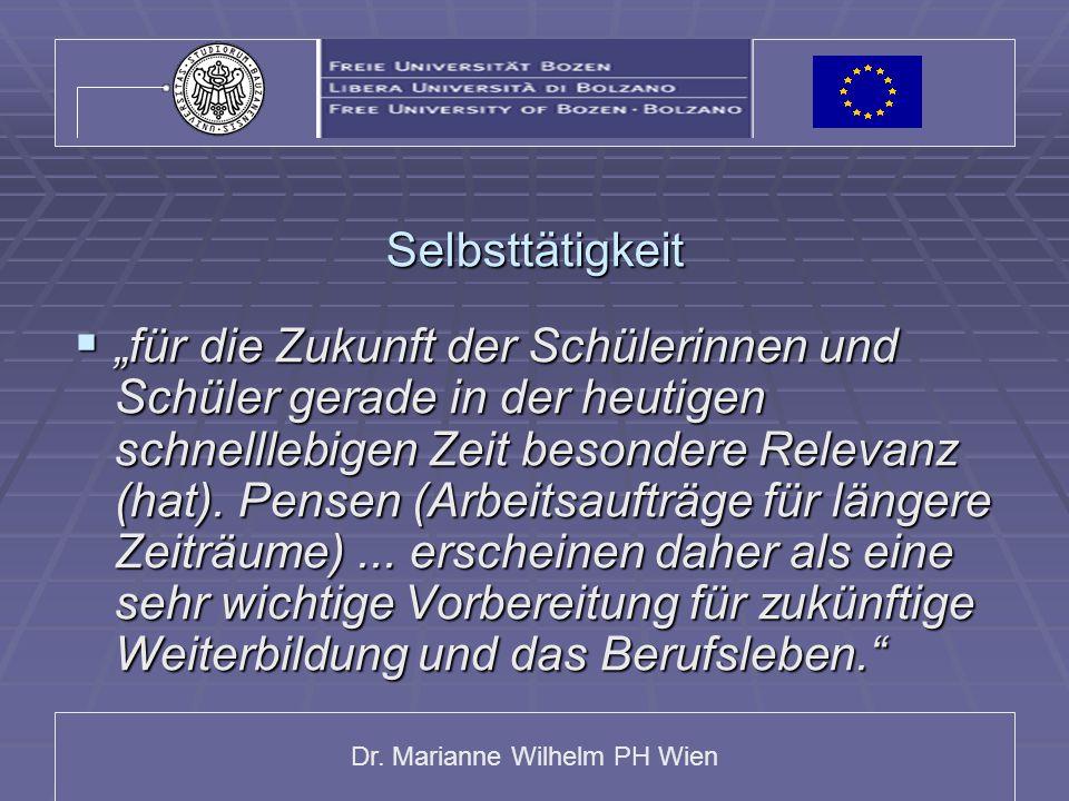 """Dr. Marianne Wilhelm PH Wien Selbsttätigkeit  """"für die Zukunft der Schülerinnen und Schüler gerade in der heutigen schnelllebigen Zeit besondere Rele"""