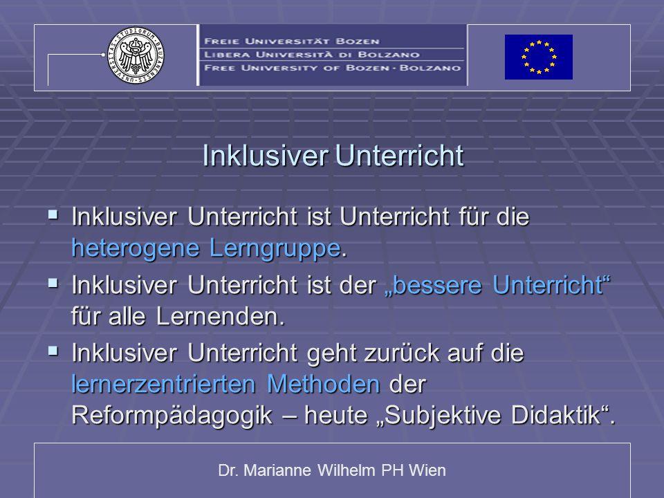 Dr. Marianne Wilhelm PH Wien Inklusiver Unterricht  Inklusiver Unterricht ist Unterricht für die heterogene Lerngruppe.  Inklusiver Unterricht ist d