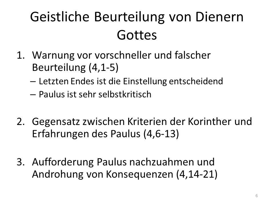 Geistliche Beurteilung von Dienern Gottes 1.Warnung vor vorschneller und falscher Beurteilung (4,1-5) – Letzten Endes ist die Einstellung entscheidend