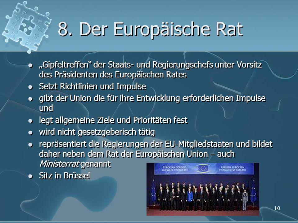 """8. Der Europäische Rat """"Gipfeltreffen"""" der Staats- und Regierungschefs unter Vorsitz des Präsidenten des Europäischen Rates Setzt Richtlinien und Impu"""