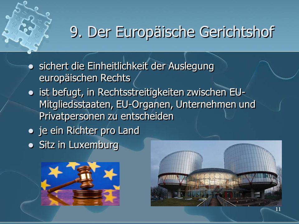 9. Der Europäische Gerichtshof sichert die Einheitlichkeit der Auslegung europäischen Rechts ist befugt, in Rechtsstreitigkeiten zwischen EU- Mitglied
