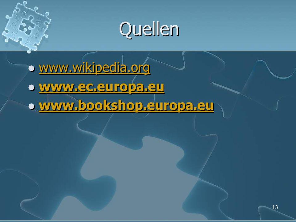 Quellen www.wikipedia.org www.ec.europa.eu www.bookshop.europa.eu www.wikipedia.org www.ec.europa.eu www.bookshop.europa.eu 13