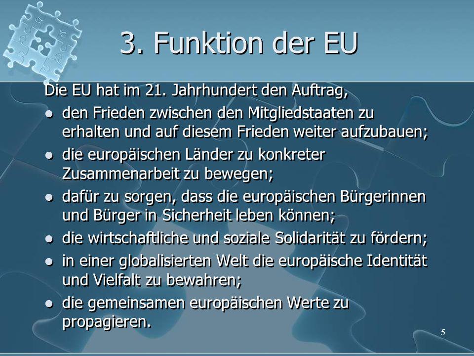 4.Mitgliedstaaten der EU Die EU besteht heute aus 28 Mitgliedstaaten.