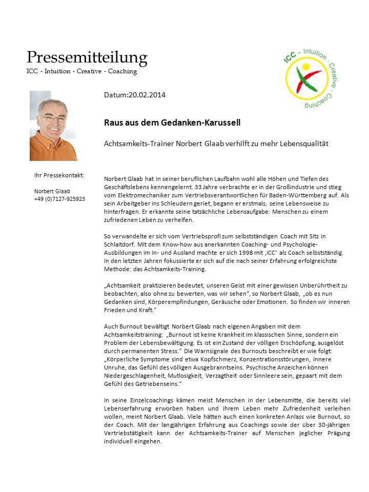 Pressemitteilung ICC - Intuition - Creative - Coaching Norbert Glaab hat in seiner beruflichen Laufbahn wohl alle Höhen und Tiefen des Geschäftslebens kennengelernt.