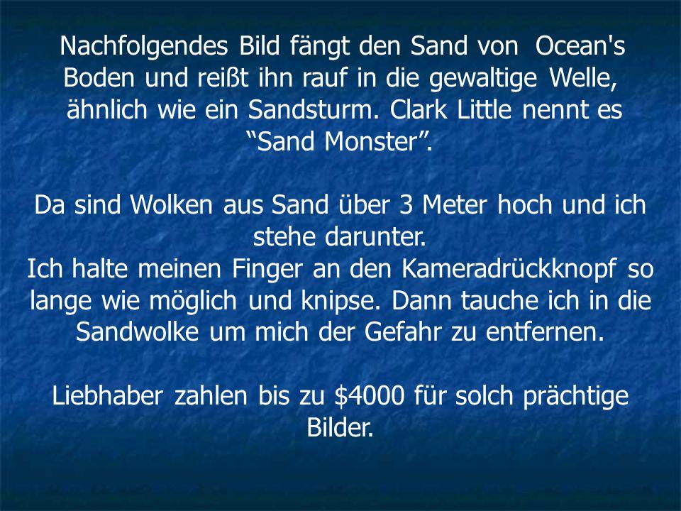 Nachfolgendes Bild fängt den Sand von Ocean s Boden und reißt ihn rauf in die gewaltige Welle, ähnlich wie ein Sandsturm.