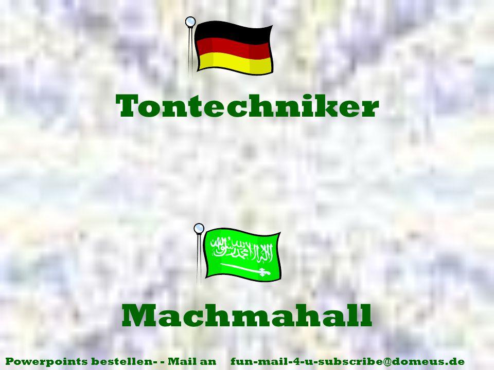 Powerpoints bestellen- - Mail an fun-mail-4-u-subscribe@domeus.de Machmahall Tontechniker
