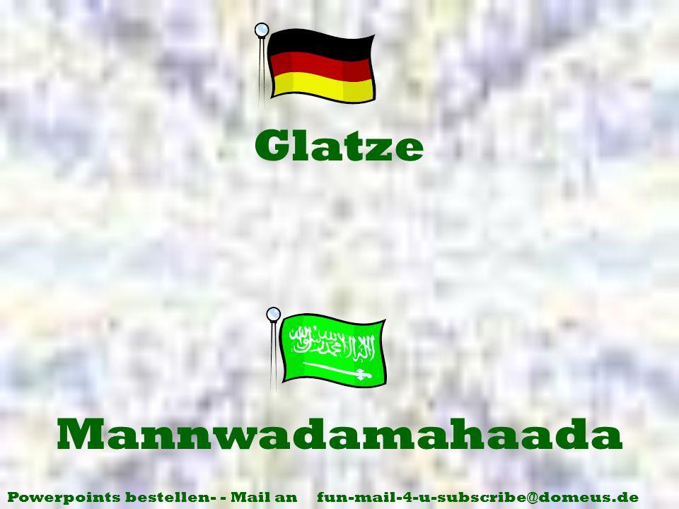 Powerpoints bestellen- - Mail an fun-mail-4-u-subscribe@domeus.de Mannwadamahaada Glatze