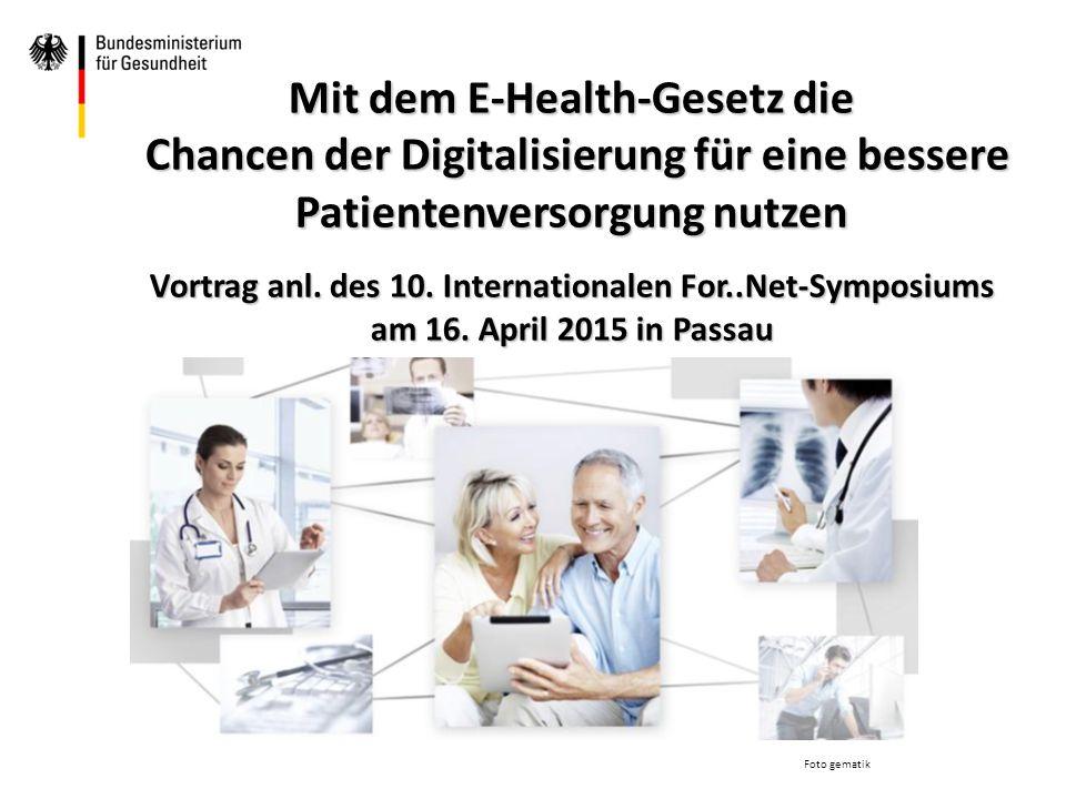 Mit dem E-Health-Gesetz die Chancen der Digitalisierung für eine bessere Patientenversorgung nutzen Chancen der Digitalisierung für eine bessere Patie