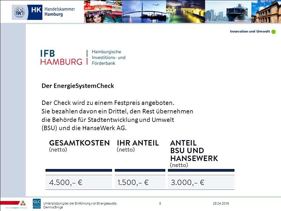 Innovation und Umwelt 28.04.20158Unterstützung bei der Einführung von Energieaudits, Dennis Binge Der EnergieSystemCheck Der Check wird zu einem Festp