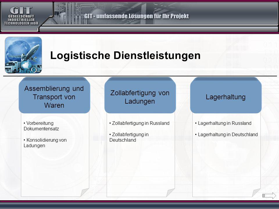 Lagerhaltung in Russland Lagerhaltung in Deutschland Zollabfertigung in Russland Zollabfertigung in Deutschland Vorbereitung Dokumentensatz Konsolidie