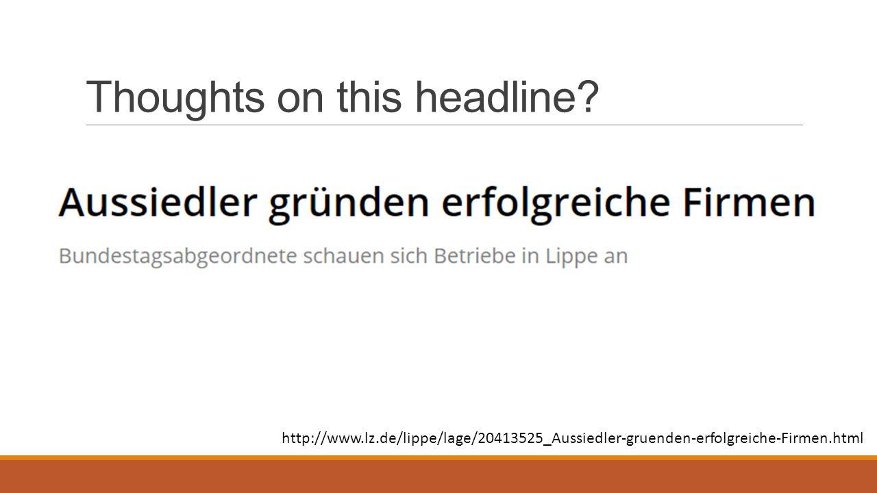 Thoughts on this headline? http://www.lz.de/lippe/lage/20413525_Aussiedler-gruenden-erfolgreiche-Firmen.html