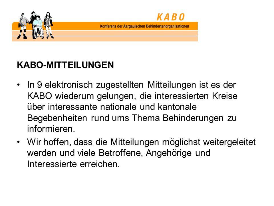KABO-MITTEILUNGEN In 9 elektronisch zugestellten Mitteilungen ist es der KABO wiederum gelungen, die interessierten Kreise über interessante nationale