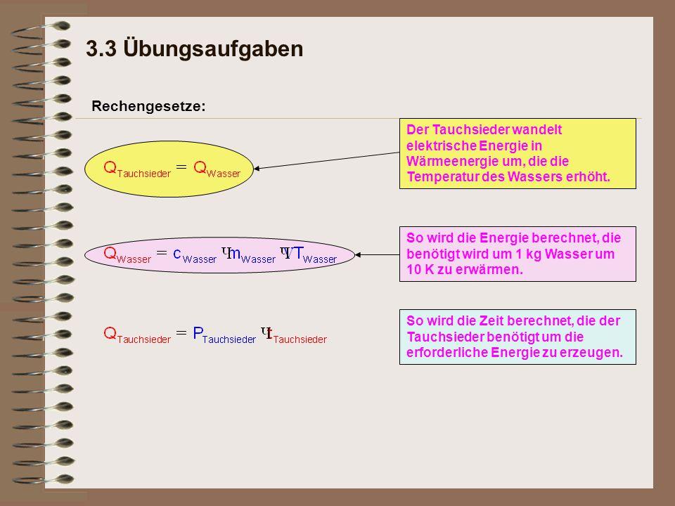 Rechengesetze: Der Tauchsieder wandelt elektrische Energie in Wärmeenergie um, die die Temperatur des Wassers erhöht. So wird die Zeit berechnet, die