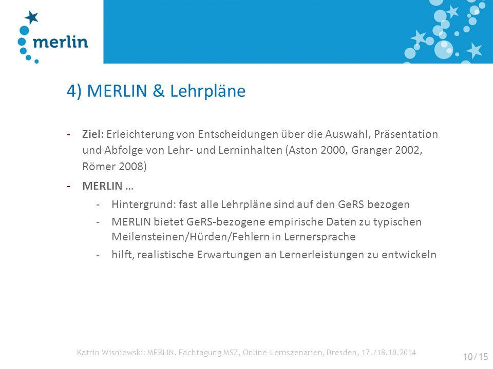 Katrin Wisniewski: MERLIN. Fachtagung MSZ, Online-Lernszenarien, Dresden, 17./18.10.2014 4) MERLIN & Lehrpläne -Ziel: Erleichterung von Entscheidungen