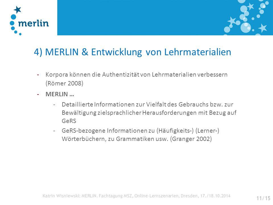 Katrin Wisniewski: MERLIN. Fachtagung MSZ, Online-Lernszenarien, Dresden, 17./18.10.2014 4) MERLIN & Entwicklung von Lehrmaterialien -Korpora können d