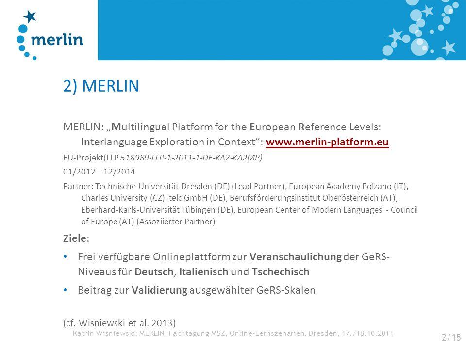 """Katrin Wisniewski: MERLIN. Fachtagung MSZ, Online-Lernszenarien, Dresden, 17./18.10.2014 2) MERLIN MERLIN: """"Multilingual Platform for the European Ref"""