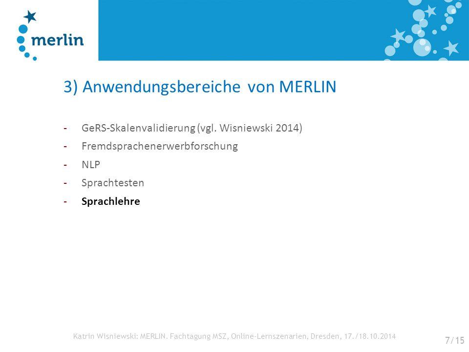 Katrin Wisniewski: MERLIN. Fachtagung MSZ, Online-Lernszenarien, Dresden, 17./18.10.2014 3) Anwendungsbereiche von MERLIN -GeRS-Skalenvalidierung (vgl