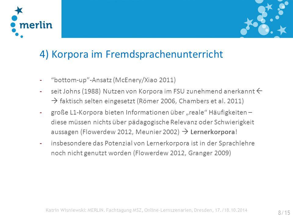 """Katrin Wisniewski: MERLIN. Fachtagung MSZ, Online-Lernszenarien, Dresden, 17./18.10.2014 4) Korpora im Fremdsprachenunterricht -""""bottom-up""""-Ansatz (Mc"""