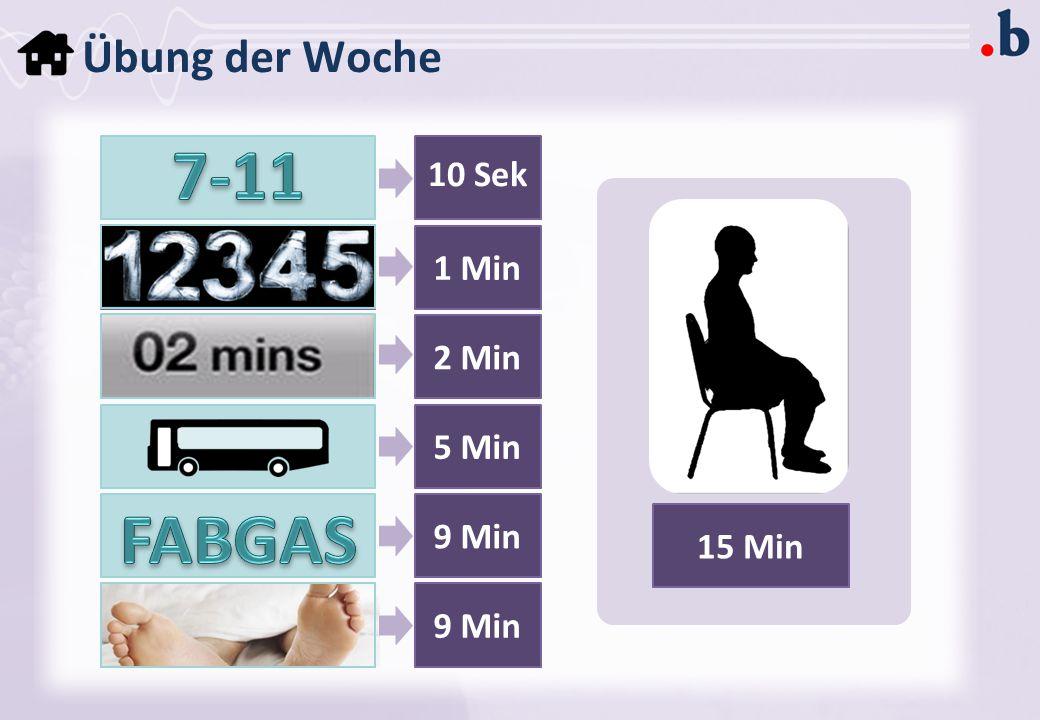 Übung der Woche 10 Sek 1 Min 2 Min 5 Min 9 Min 15 Min