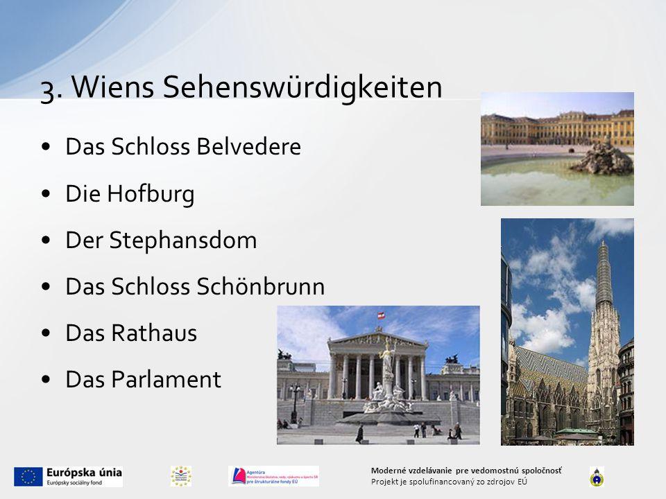 Das Schloss Belvedere Die Hofburg Der Stephansdom Das Schloss Schönbrunn Das Rathaus Das Parlament 3.
