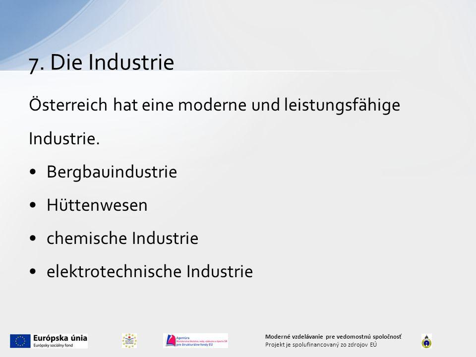 Österreich hat eine moderne und leistungsfähige Industrie.