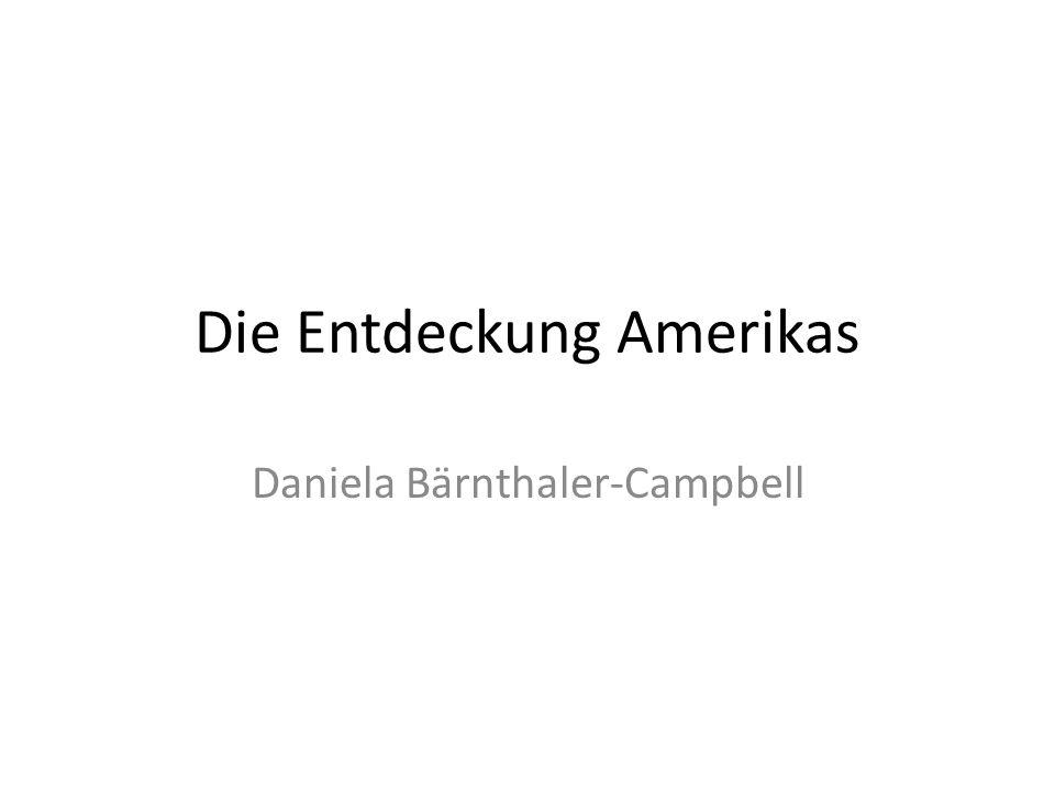 Die Entdeckung Amerikas Daniela Bärnthaler-Campbell