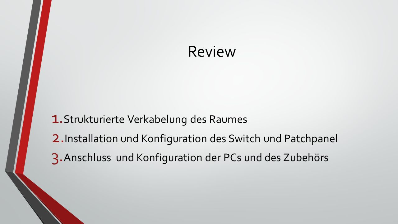 Review 1.Strukturierte Verkabelung des Raumes 2.