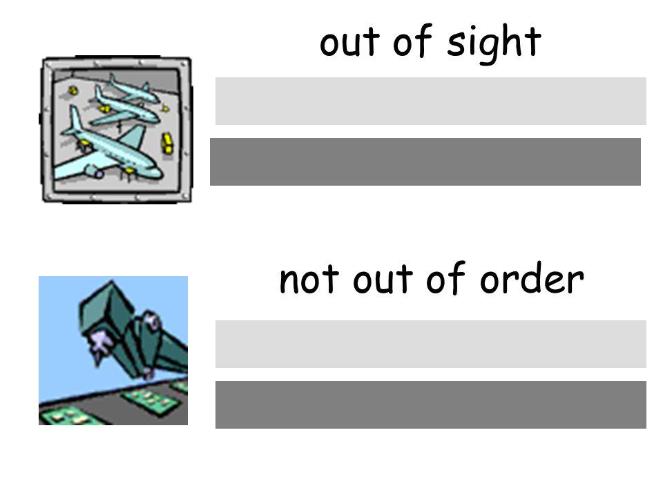 out of sight not out of order außer Sichtweite nicht außer Betrieb