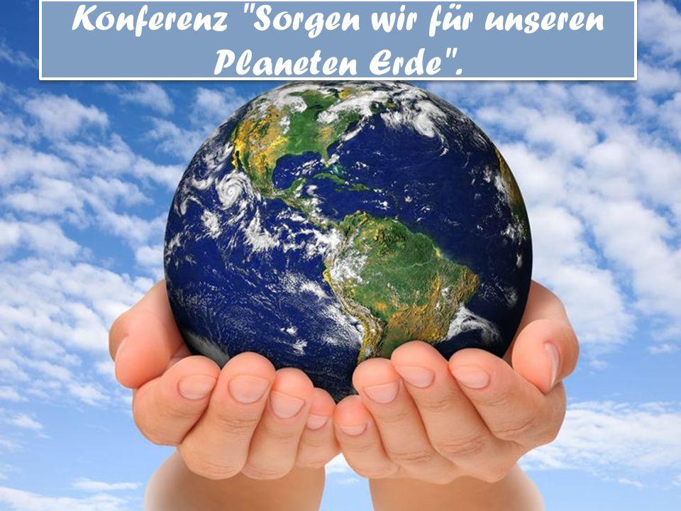 Konferenz Sorgen wir für unseren Planeten Erde .