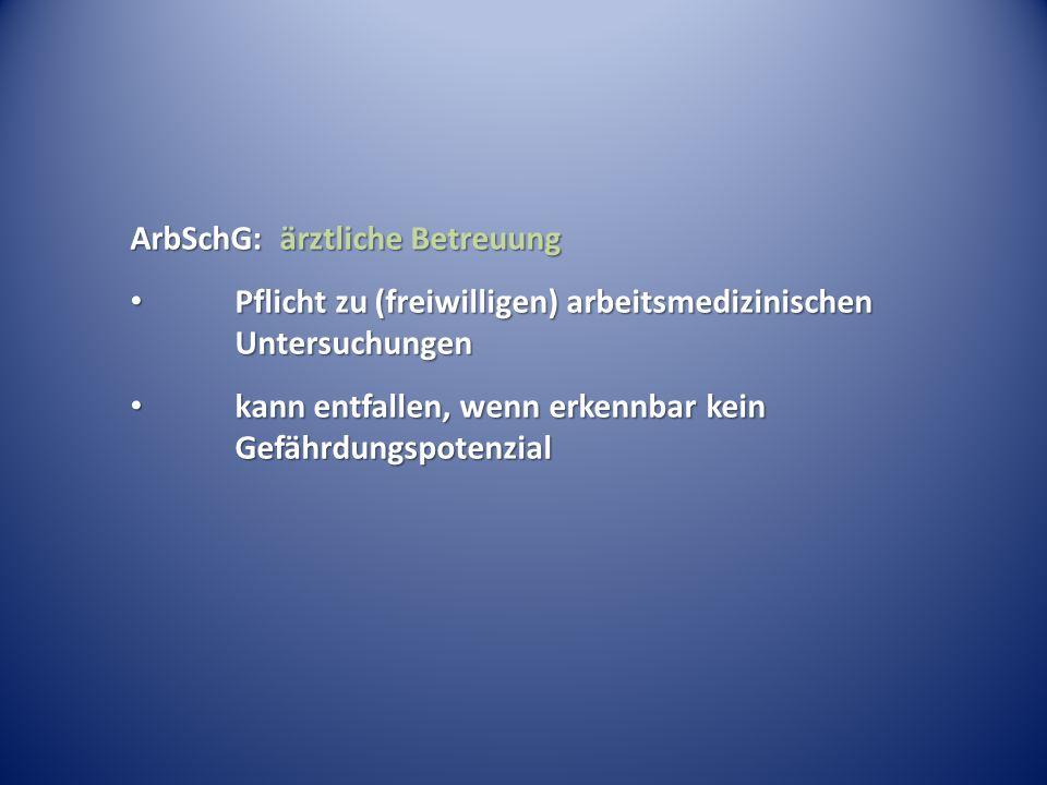 ArbSchG: ärztliche Betreuung Pflicht zu (freiwilligen) arbeitsmedizinischen Untersuchungen Pflicht zu (freiwilligen) arbeitsmedizinischen Untersuchung