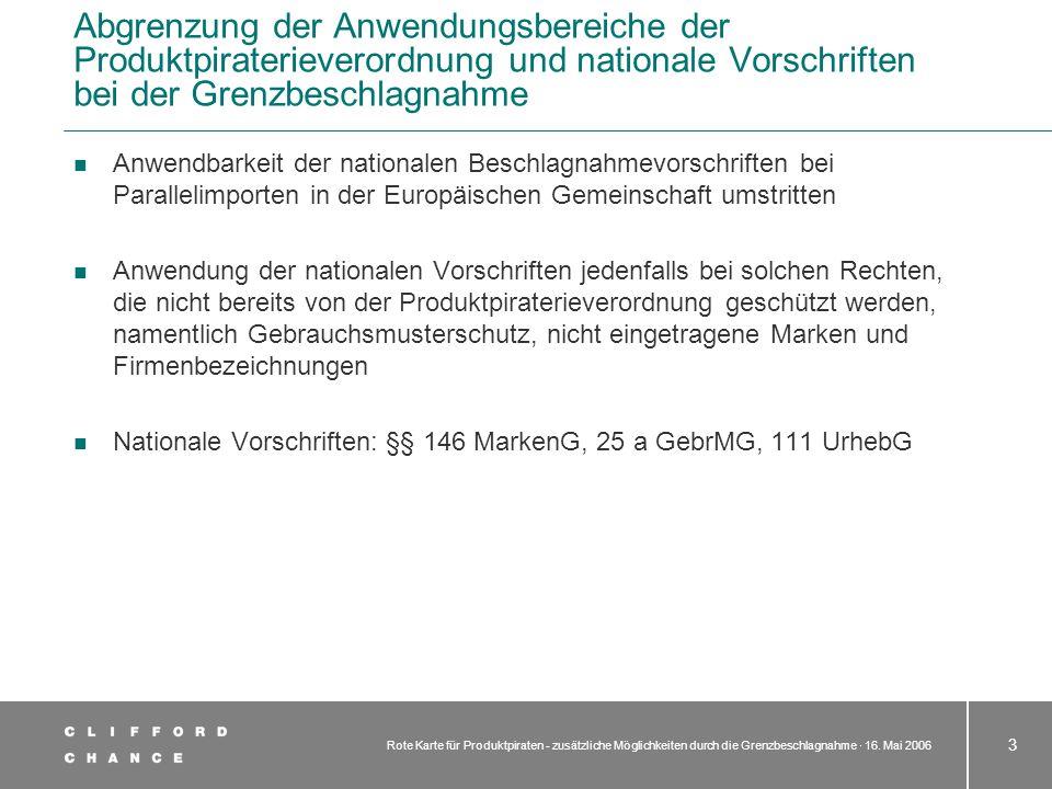 Rote Karte für Produktpiraten - zusätzliche Möglichkeiten durch die Grenzbeschlagnahme · 16. Mai 2006 3 Abgrenzung der Anwendungsbereiche der Produktp