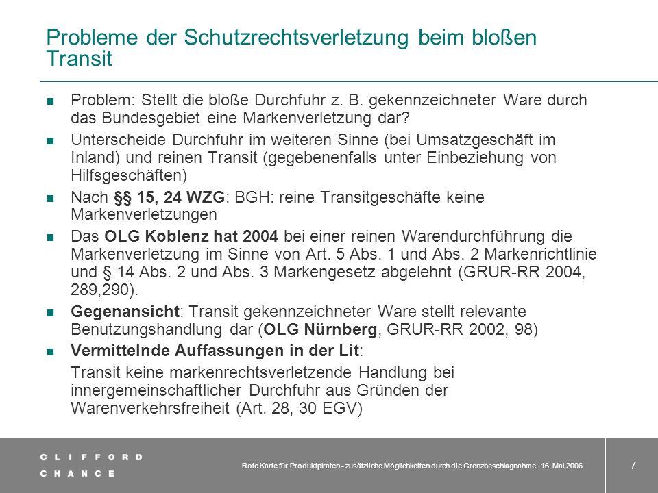 Rote Karte für Produktpiraten - zusätzliche Möglichkeiten durch die Grenzbeschlagnahme · 16. Mai 2006 7 Probleme der Schutzrechtsverletzung beim bloße