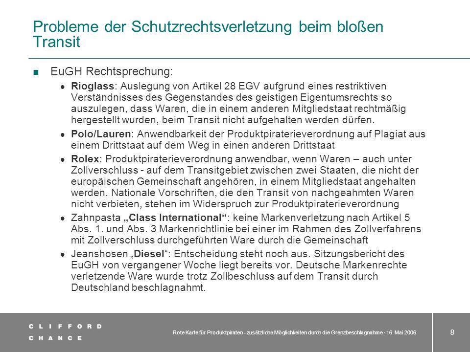 Rote Karte für Produktpiraten - zusätzliche Möglichkeiten durch die Grenzbeschlagnahme · 16. Mai 2006 8 EuGH Rechtsprechung: Rioglass: Auslegung von A