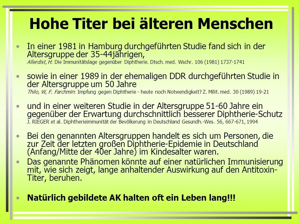 Hohe Titer bei älteren Menschen In einer 1981 in Hamburg durchgeführten Studie fand sich in der Altersgruppe der 35-44jährigen, Allerdist, H: Die Immu