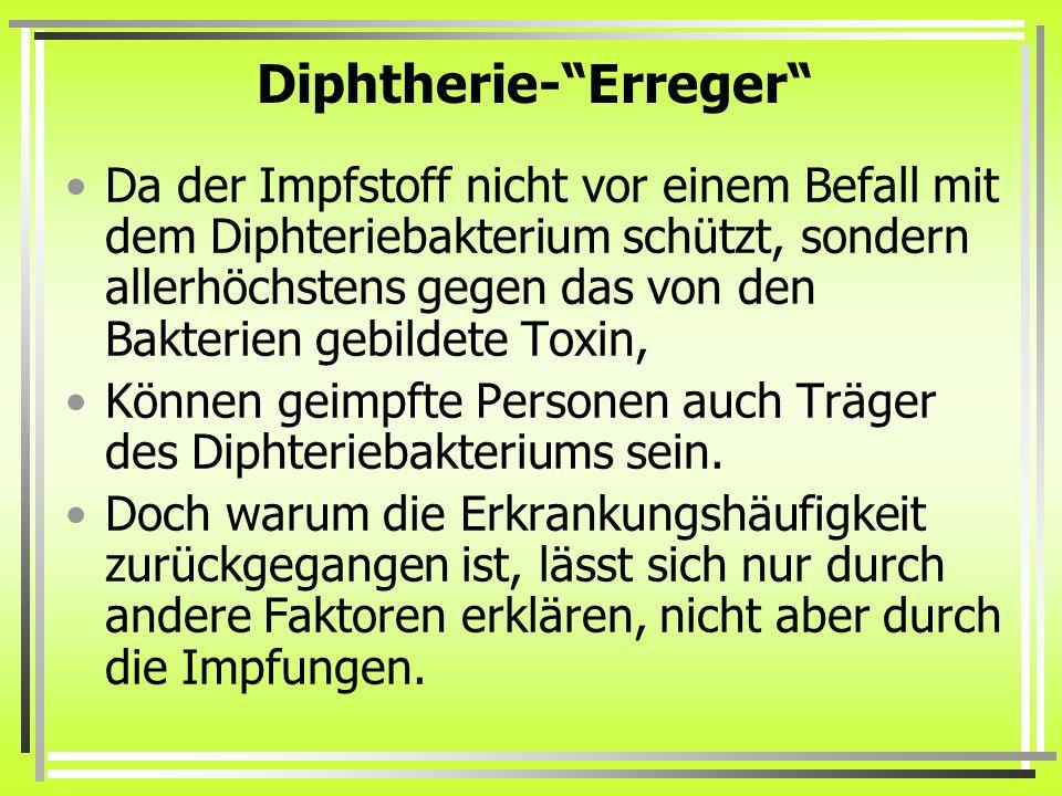 """Diphtherie-""""Erreger"""" Da der Impfstoff nicht vor einem Befall mit dem Diphteriebakterium schützt, sondern allerhöchstens gegen das von den Bakterien ge"""