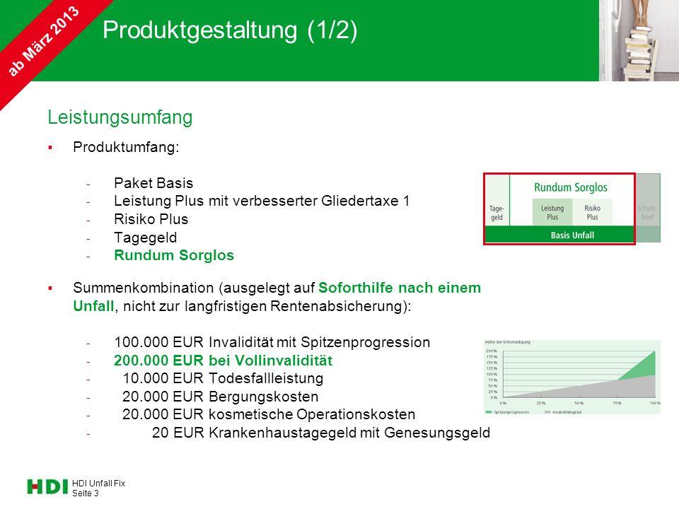 HDI Unfall Fix Seite 3 Produktgestaltung (1/2) Leistungsumfang  Produktumfang: - Paket Basis - Leistung Plus mit verbesserter Gliedertaxe 1 - Risiko