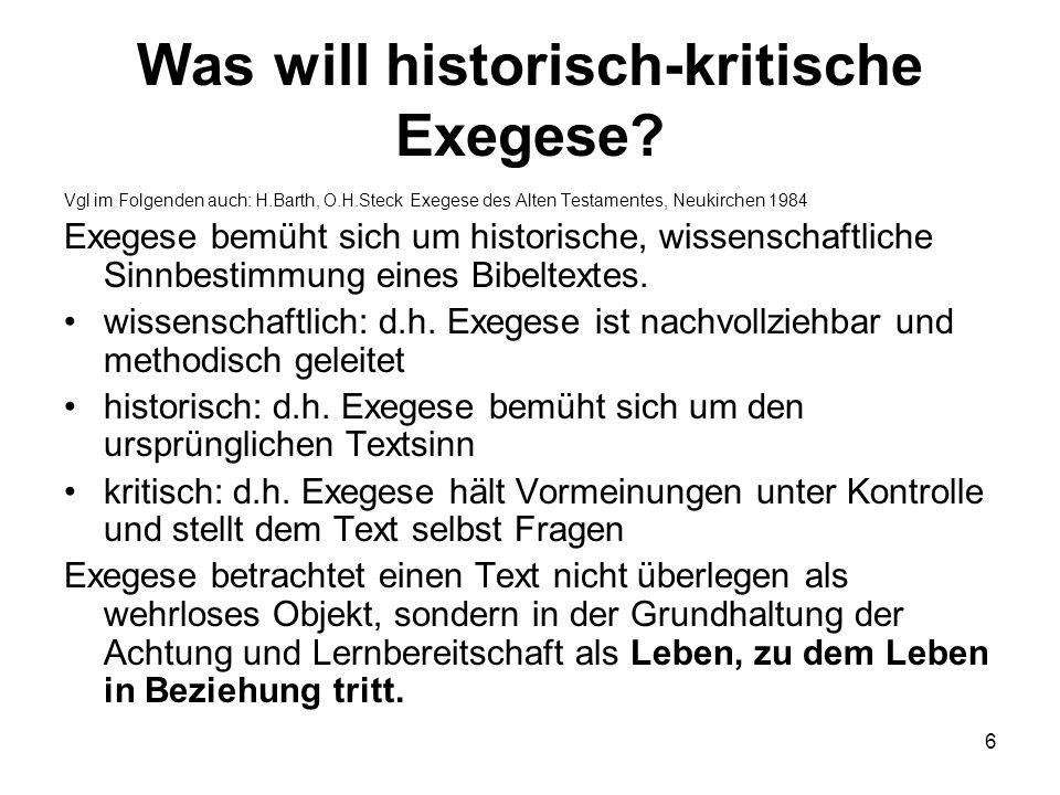 Was will historisch-kritische Exegese? Vgl im Folgenden auch: H.Barth, O.H.Steck Exegese des Alten Testamentes, Neukirchen 1984 Exegese bemüht sich um