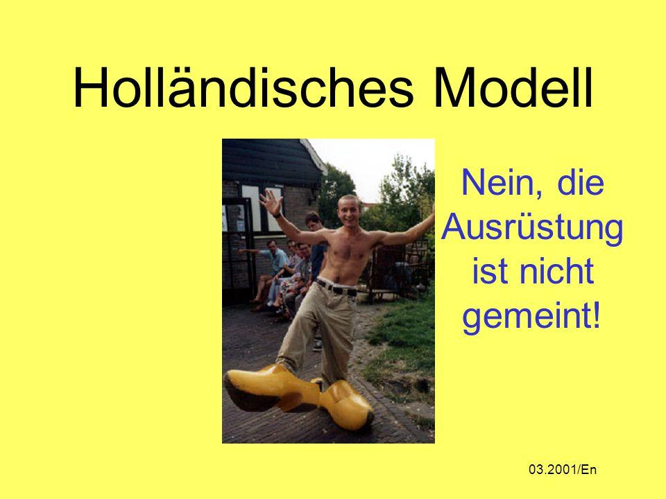 Holländisches Modell Nein, die Ausrüstung ist nicht gemeint! 03.2001/En