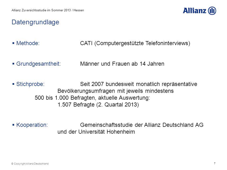 7 Allianz Zuversichtsstudie im Sommer 2013 / Hessen © Copyright Allianz Deutschland  Methode: CATI (Computergestützte Telefoninterviews)  Grundgesam