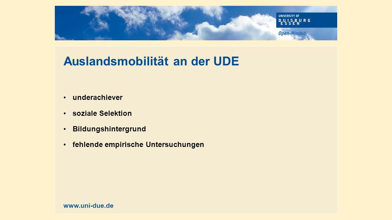 Auslandsmobilität an der UDE underachiever soziale Selektion Bildungshintergrund fehlende empirische Untersuchungen www.uni-due.de