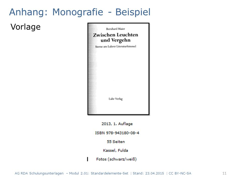 Anhang: Monografie - Beispiel 11 Vorlage AG RDA Schulungsunterlagen – Modul 2.01: Standardelemente-Set | Stand: 23.04.2015 | CC BY-NC-SA