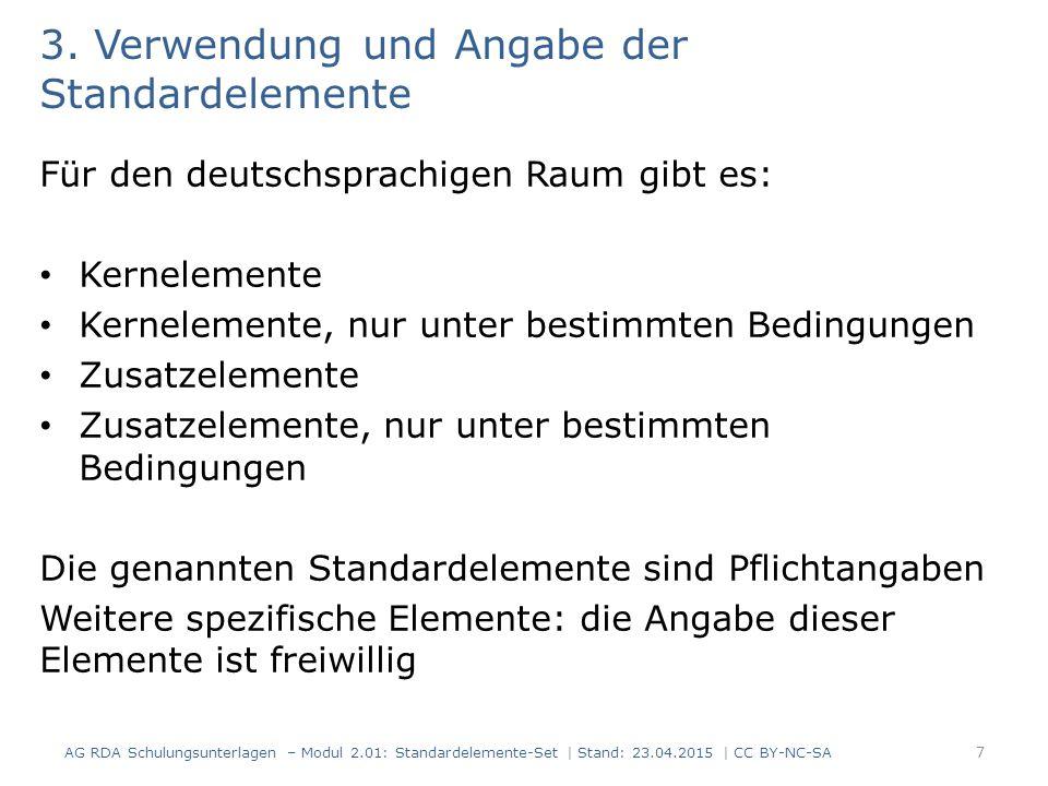 3. Verwendung und Angabe der Standardelemente Für den deutschsprachigen Raum gibt es: Kernelemente Kernelemente, nur unter bestimmten Bedingungen Zusa