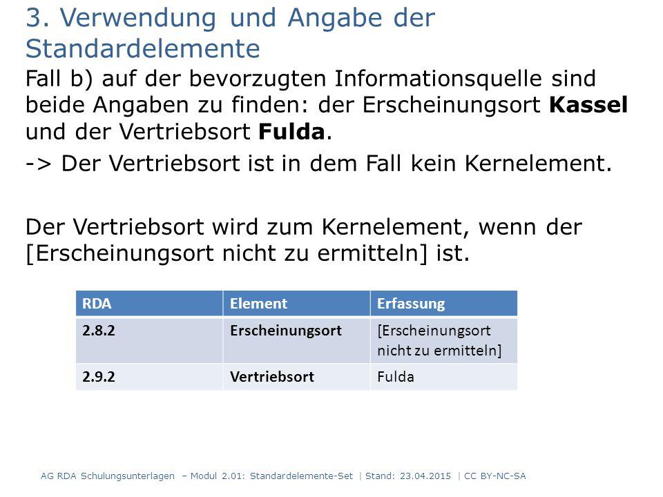3. Verwendung und Angabe der Standardelemente Fall b) auf der bevorzugten Informationsquelle sind beide Angaben zu finden: der Erscheinungsort Kassel